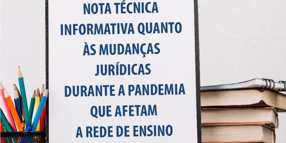 Nota Técnica Informativa quanto às mudanças jurídicas durante a pandemia que afetam a rede de Ensino
